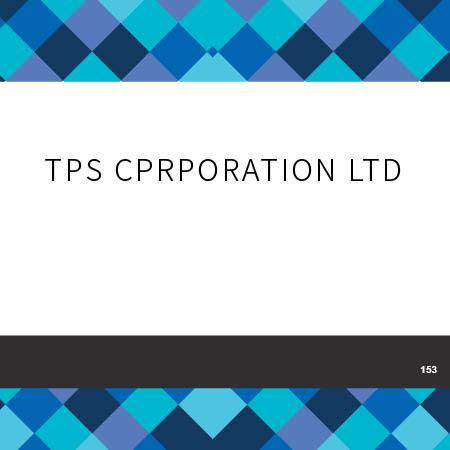 153_TPS CPRPORATION LTD